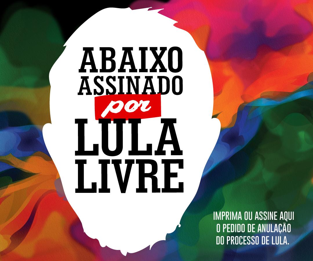 Acesse os materiais do Abaixo-Assinado Lula Livre e participe da coleta!