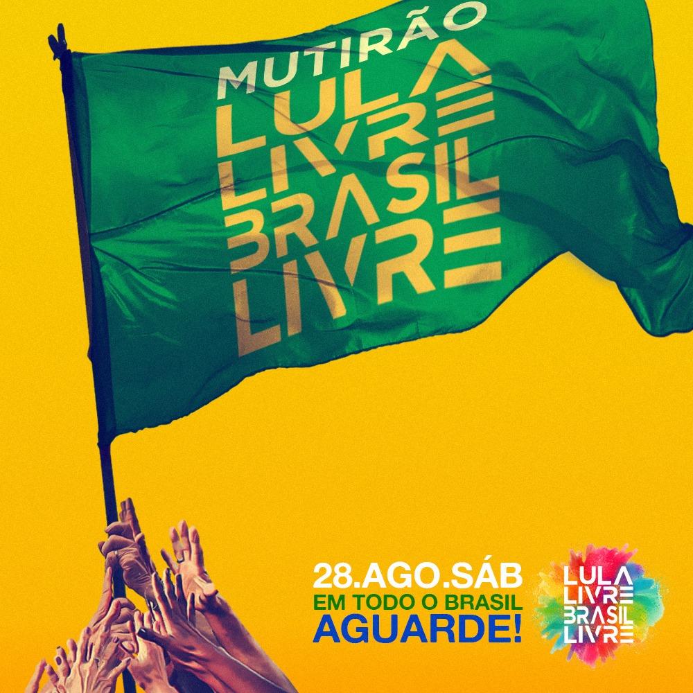 Baixe agora os materiais para o Mutirão Lula Livre Brasil Livre